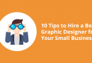 10 Tips to Hire a Best Graphic Designer for Your Small Business