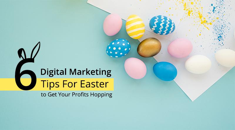6-digital-marketing-tips-for-easter.png