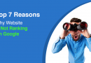 Top 7 Reasons Why Website Is Not Ranking On Google