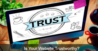 Is Your Website Trustworthy? If Not, Check These 7 Tips