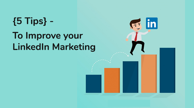 Improve your LinkedIn marketing